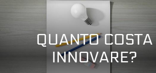 Quanto costa innovare?